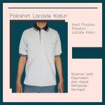 Hasil Produksi Dan Desain Poloshirt Lacoste Katun